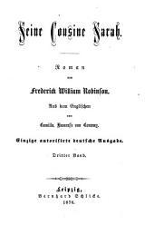 Seine Cousine Sarah0: Roman von Frederick William Robinson. Aus dem Englischen von Camilla, Baronesse von Conway, Band 3