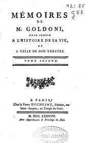 Mémoires de M. Goldoni, pour servir a l'histoire de sa vie, et a celle de son théatre: tome second, Volume2