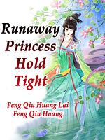 Runaway Princess, Hold Tight