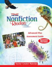 TIME For Kids Nonfiction Readers: Advanced Plus Assessment Book (Spanish Version)