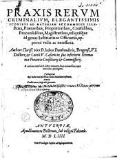 Praxis rerum criminalium, elegantissimis iconibus ad materiam accomodis illustrata, ...