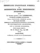 Dissertatio inauguralis juridica de ascendentium inter descendentes divisionibus