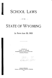 School Laws of the State of Wyoming: In Force June 30, 1901