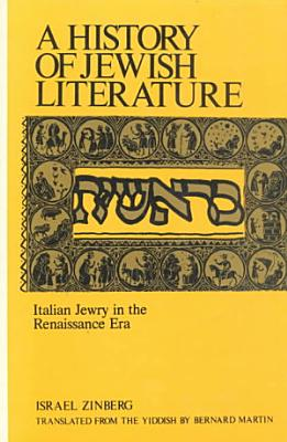 A History of Jewish Literature  Italian Jewry in the Renaissance era PDF