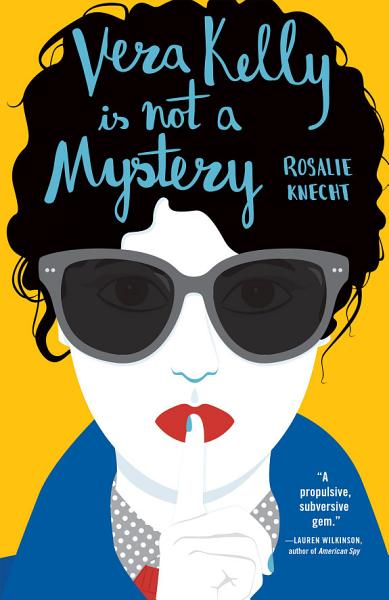 Download Vera Kelly Is Not a Mystery  A Vera Kelly Story  Book