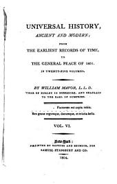 Universal History, Ancient and Modern: From the Earliest Records of Time, to the General Peace of 1801, Volume 6
