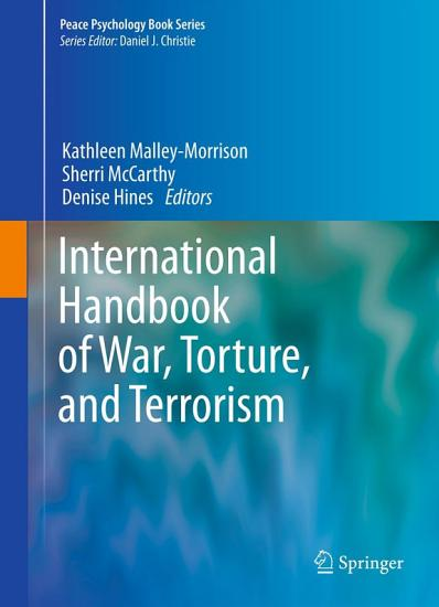 International Handbook of War  Torture  and Terrorism PDF