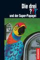 Die drei      und der Super Papagei  drei Fragezeichen