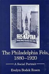 The Philadelphia Fels, 1880-1920: A Social Portrait