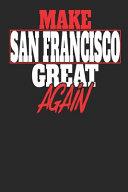 Make San Francisco Great Again