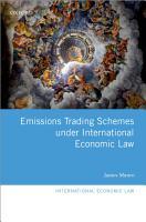 Emissions Trading Schemes under International Economic Law PDF
