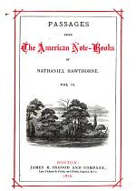 Passages from the American note-books [v. 17-18] Passages from the English note-books (1876)