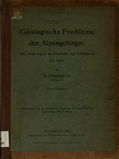 Geologische probleme des alpengebirges: eine einführung in das verständnis des gebirgsbaues der Alpen