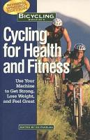 Bicycling Magazine s Cycling for Health and Fitness PDF