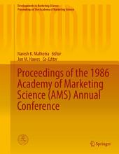Proceedings of the 1986 Academy of Marketing Science (AMS) Annual Conference