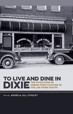 To Live and Dine in Dixie PDF