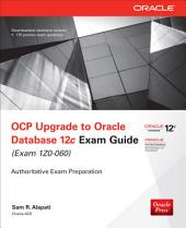 OCP Upgrade to Oracle Database 12c Exam Guide (Exam 1Z0-060): Edition 2