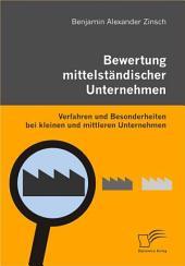 """Bewertung mittelst""""ndischer Unternehmen: Verfahren und Besonderheiten bei kleinen und mittleren Unternehmen"""