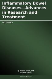 Inflammatory Bowel Diseases—Advances in Research and Treatment: 2013 Edition