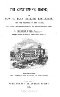 The Gentleman s House  Or  How to Plan English Residences  from the Parsonage to the Palace PDF