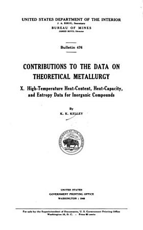 High temperature Heat content  Heat capacity  and Entropy Data for Inorganic Compounds PDF