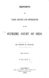 Reports of Cases Argued and Determined in the Supreme Court of Ohio: Volume 1