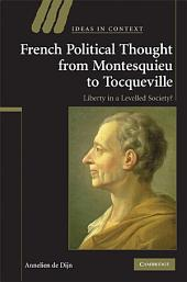 French Political Thought from Montesquieu to Tocqueville: Liberty in a Levelled Society?