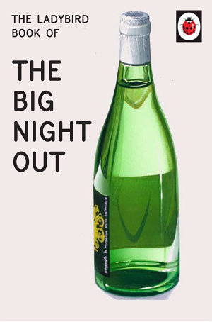 The Ladybird Book of The Big Night Out  Ladybird for Grown Ups