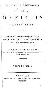 M. Tulli Ciceronis De officiis libri tres: Volume 1