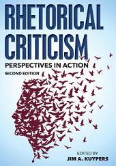Rhetorical Criticism: Perspectives in Action, Edition 2