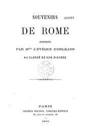 Souvenirs de Rome offerts par Mgr l'évêque d'Orléans au clergé de son diocèse