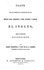 Clave de Los Ejercicios Contenidos en El Método Para Aprender á Leer, Escribir Y Hablar El Inglés: Segun El Sistema de Ollendorff