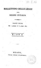 Bollettino delle leggi del Regno d'Italia: Pt.1.: Parte prima dal 1 gennaio al 30 giugno 1807. N. 1 al N. 16, Parte 1