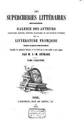 Les supercheries littéraires dévoilées: galerie des auteurs apocryphes, supposés, déguisés, plagiaires et des éditeurs infidèles de la littérature française, pendant les quatre derniers siècles...