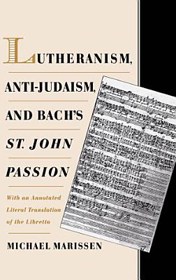 Lutheranism  Anti Judaism  and Bach s St  John Passion