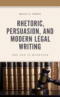 Rhetoric  Persuasion  and Modern Legal Writing PDF