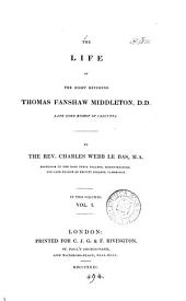 The life of ... Thomas Fanshaw Middleton ... bishop of Calcutta: Volume 1