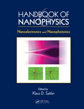 Handbook of Nanophysics: Nanoelectronics and Nanophotonics