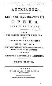 Luciani Samosatensis opera graece et latine: Τόμος 3