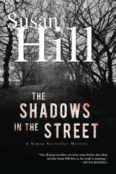 The Shadows in the Street: A Simon Serrailler Mystery