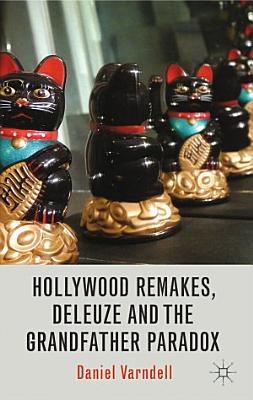 Hollywood Remakes  Deleuze and the Grandfather Paradox PDF