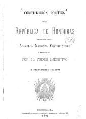 Constitución política de la República de Honduras: decretada por la Asamblea Nacional Constituyente y promulgada por el poder ejecutivo a 14 de octubre de 1894