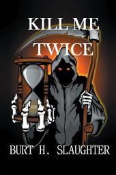 Kill Me Twice: (A John Cansler Novel – Book 2)
