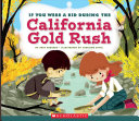 If You Were a Kid During the California Gold Rush PDF