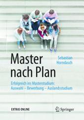 Master nach Plan: Erfolgreich ins Masterstudium: Auswahl – Bewerbung – Auslandsstudium, Ausgabe 3