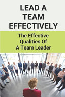 Lead A Team Effectively