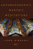 Anthroposophic Mantric Meditations