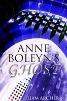 Anne Boleyn s Ghost PDF