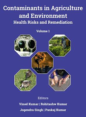 Contaminants in Agriculture and Environment: Health Risks and Remediation