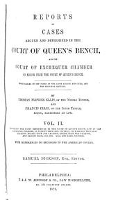 Reports of Cases Argued and Determined in the English Courts of Common Law: With Tables of the Cases and Principal Matters, Volume 105